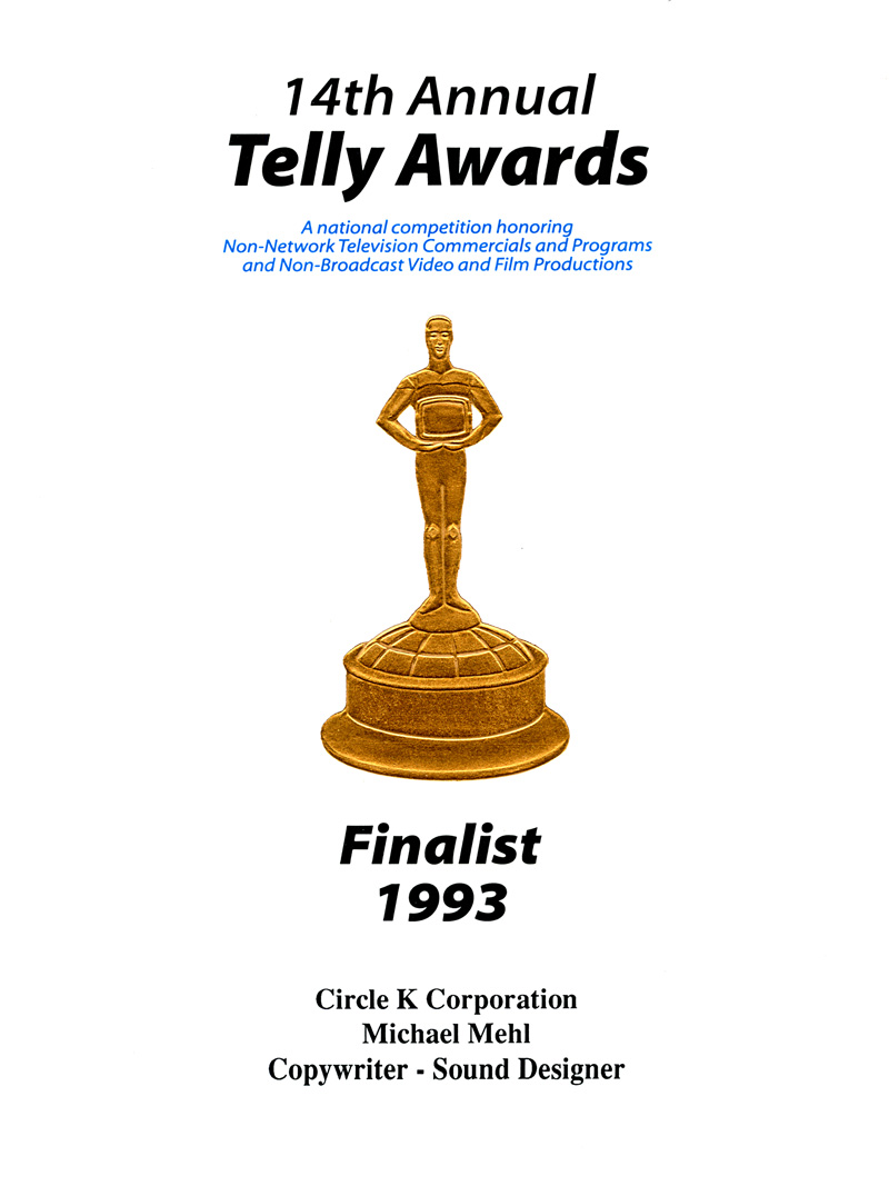1993_Michael-Mehl_Telly-Awards_Copy:Sound-Design_Circle-K-TV