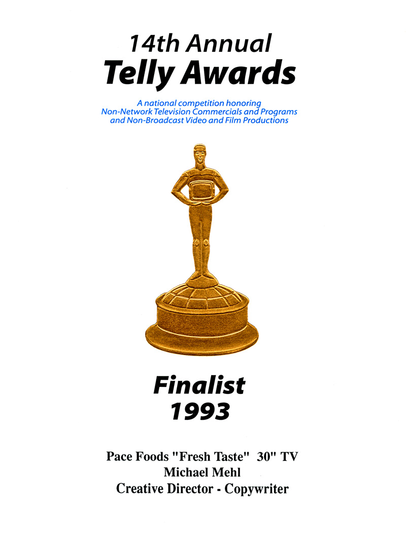 1993_Michael-Mehl_Telly-Awards_Creative:Copy_Pace-Foods-TV_01