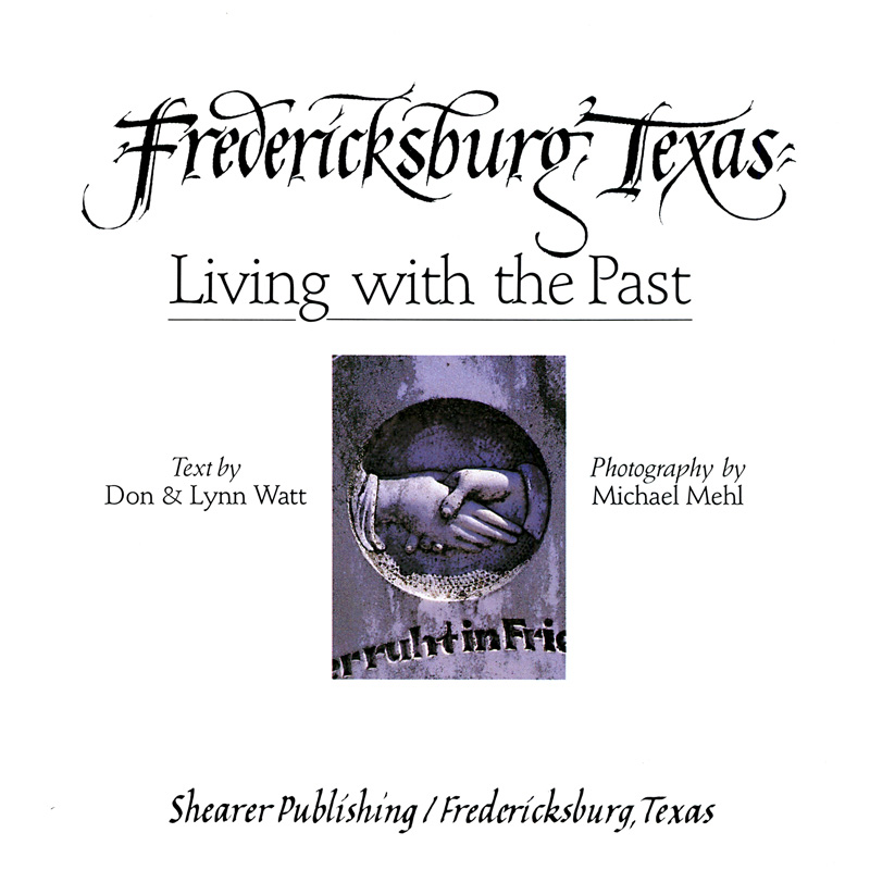 1987_Michael-Mehl_Fredericksburg-Texas_Living-With-The-Past_Shearer-Publishing_02